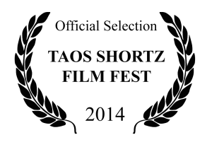 Taos Shortz Film Fest 2014